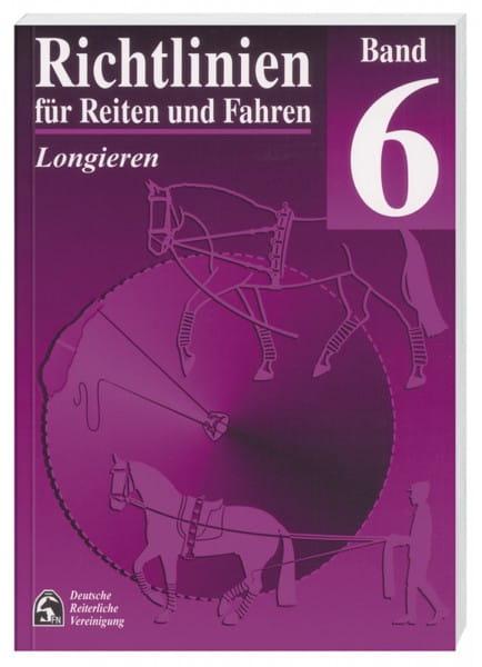 Richtlinien für Reiten und Fahren, Band 6 (Longieren) © BUSSE GmbH