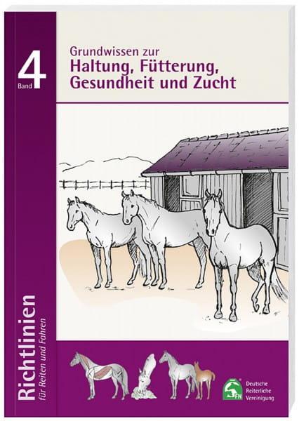 Richtlinien für Reiten und Fahren, Band 4 (Haltung, Fütterun © BUSSE GmbH