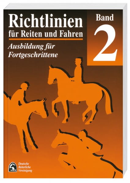 Richtlinien für Reiten und Fahren, Band 2 (Fortgeschrittene) © BUSSE GmbH